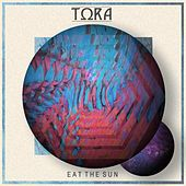 Play & Download Eat the Sun by Tora | Napster