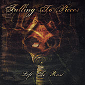 Play & Download Left to Rust by Falling to Pieces | Napster