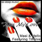 Kiss My Love - Single by Masi and Mello
