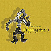 Play & Download Clipping Paths by Various Artists | Napster