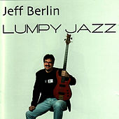 Play & Download Lumpy Jazz by Jeff Berlin | Napster