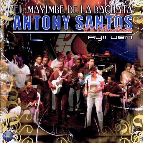 Play & Download Ay! Ven by Antony Santos | Napster