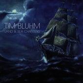 Land & Sea Chanteys by Tim Bluhm