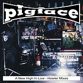 A New High In Low - Howler Mixes by Pigface