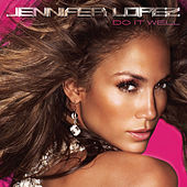 Play & Download Do It Well by Jennifer Lopez | Napster