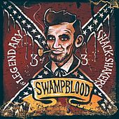 Play & Download Swampblood by Legendary Shack Shakers | Napster