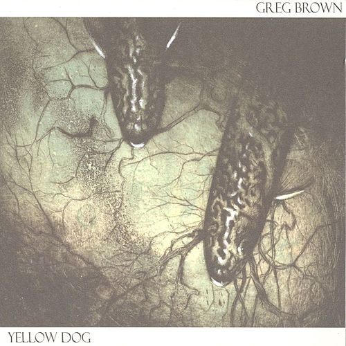 Play & Download Yellow Dog by Greg Brown | Napster