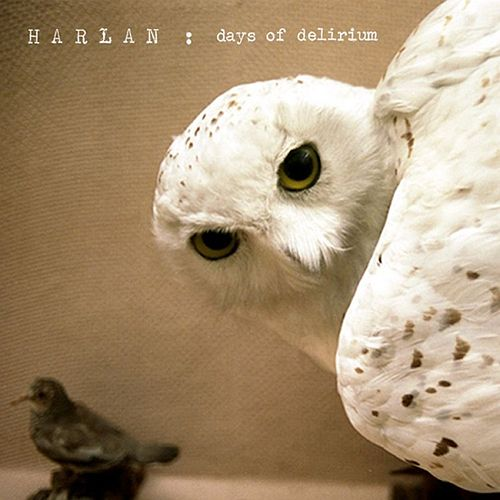 Play & Download Days Of Delirium EP by Harlan | Napster