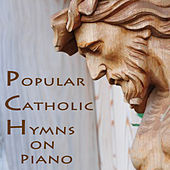 Play & Download Popular Catholic Hymns on Piano by The O'Neill Brothers Group | Napster