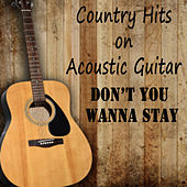 Play & Download Country Hits on Acoustic Guitar: Don't You Wanna Stay by The O'Neill Brothers Group | Napster