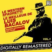 Play & Download Le Western Spaghetti: Le Meilleur de Luis Bacalov - Vol. 1 (Bandes Originales Des Films) by Luis Bacalov | Napster