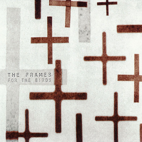 For The Birds by The Frames