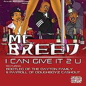 Play & Download I Can Give it 2 U by MC Breed | Napster