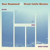 Play & Download Blues and Daily News by Ross Hammond | Napster