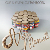 Play & Download Que Suenen los Tambores by Víctor Manuelle | Napster
