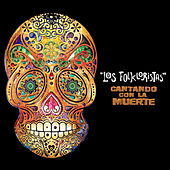 Play & Download Cantando Con la Muerte by Los Folkloristas | Napster