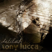 Play & Download Delilah by Tony Lucca | Napster