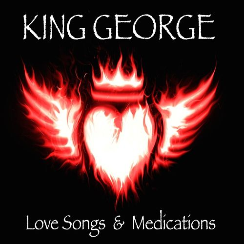 Play & Download Love Songs and Medications by King George | Napster
