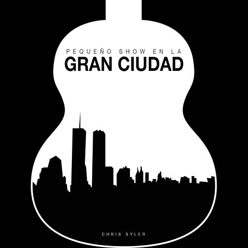 Play & Download Pequeño Show en la Gran Ciudad by Chris Syler | Napster