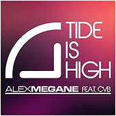 Play & Download Tide Is High by Alex Megane | Napster