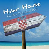 Play & Download Hvar House - The New Party Island 2014 by Various Artists | Napster