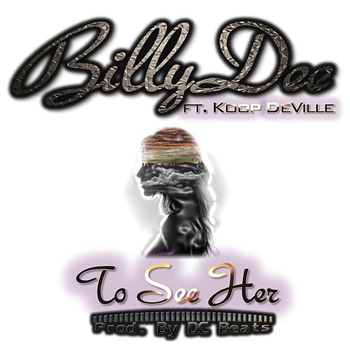 Play & Download To See Her  (feat. Koop Deville) by Billy Dee | Napster