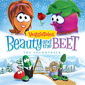 Play & Download Beauty and the Beet: The Soundtrack by VeggieTales | Napster