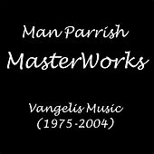 Play & Download Masterworks (Vangelis Music) [1975-2004] by Man Parrish | Napster