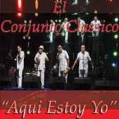 Play & Download Aqui Estoy Yo by Conjunto Clasico | Napster