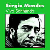 Play & Download Vivo Sonhando by Sergio Mendes | Napster