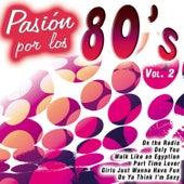 Pasión por los 80's Vol. 2 by Various Artists
