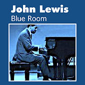 Play & Download Blue Room by John Lewis | Napster