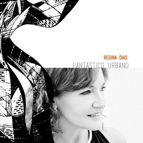 Fantástico Urbano de Regina Dias