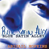 Blue Satin Alley by Abigail Hopkins