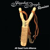 Slingshot Boogie Album Remixes by All Good Funk Alliance