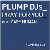 Play & Download Pray For You by Plump DJs | Napster