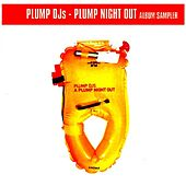 Play & Download Plump Night Out Sampler 1 by Plump DJs | Napster