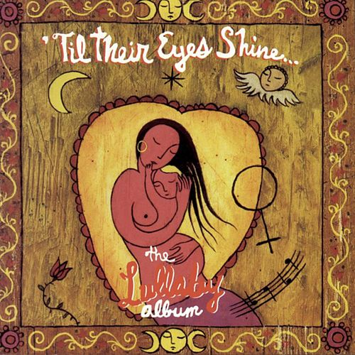 Til Their Eyes Shine: The Lullaby Album by Various Artists