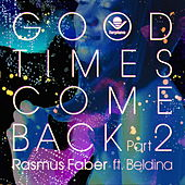 Play & Download Good Times Come Back, Pt. 2 by Rasmus Faber | Napster
