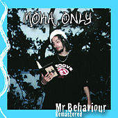 Mr. Behaviour by Moka Only
