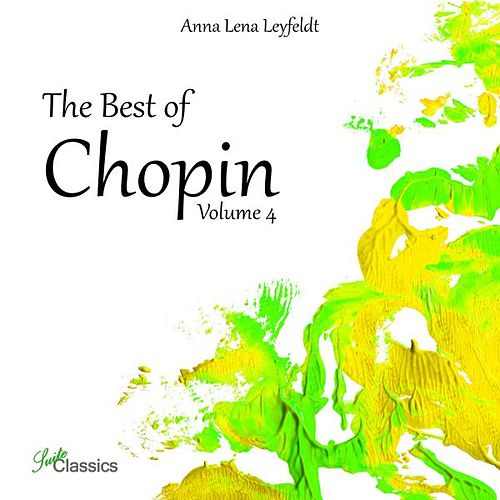 Play & Download The Best of Chopin, Vol. 4 by Anna Lena Leyfeldt | Napster