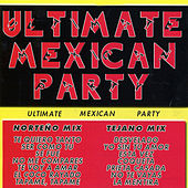 Ultimate Mexican Party by Various Artists