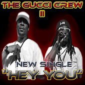 Play & Download Hey You by Gucci Crew II | Napster