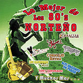 Play & Download Lo Mejor de los 80's Norteno by Various Artists | Napster