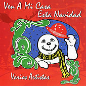 Play & Download Ven a Mi Casa Esta Navidad by Various Artists | Napster
