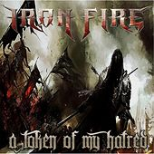 A Token of My Hatred by Iron Fire