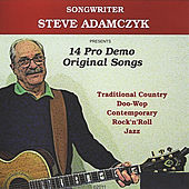 14 Pro Demo Original Songs (Steve Adamczyk Presents) by Various Artists