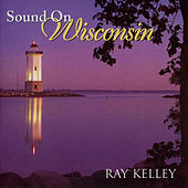 Sound on Wisconsin by Ray Kelley Band