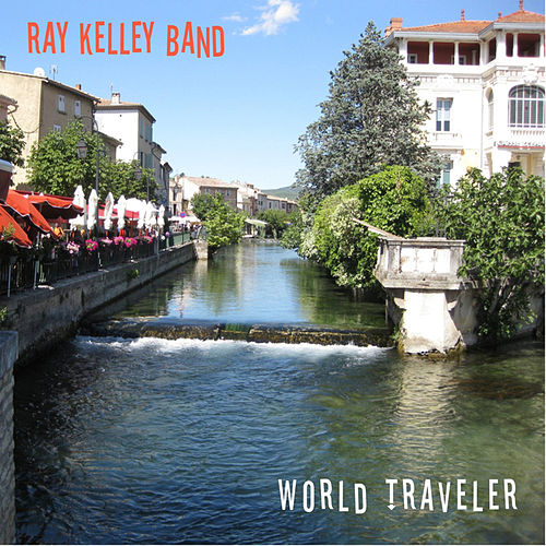 Play & Download World Traveler by Ray Kelley Band | Napster
