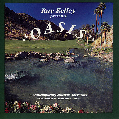 Play & Download Oasis by Ray Kelley Band | Napster